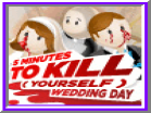 5 Minutes to Kill Yourself Wedding Day Hacked