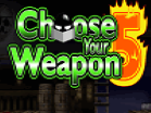 Choose Your Weapon 5 Hacked