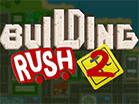 Building Rush 2 Hacked